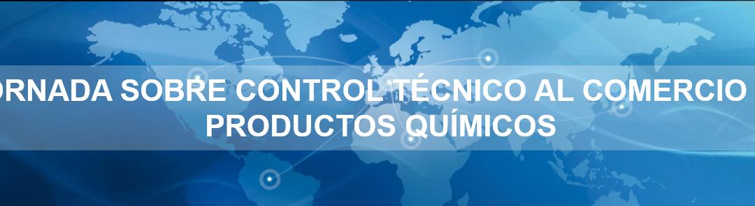 Jornada Control Técnico al Comercio de Productos Químicos 2017